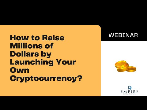 How to Raise Millions of Dollars by Launching Your Own Cryptocurrency?