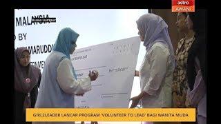 Girl2Leader lancar Program 'Volunteer To Lead' bagi wanita muda