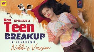 RouTeen Breakup In Lockdown | E02/03 - Nibbi's Version | Girl Formula | Chai Bisket