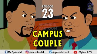 CAMPUS COUPLE EPISODE 23 (Splendid TV Cartoon)
