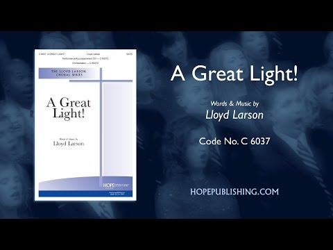 A GREAT LIGHT! - Lloyd Larson