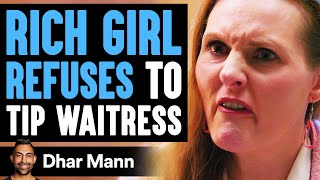 Rich Girl Refuses To Tip Waitress, She Instantly Regrets It | Dhar Mann