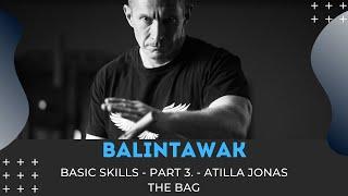 BALINTAWAK Basic skills - Part 3 - THE BAG - Atilla Jonas