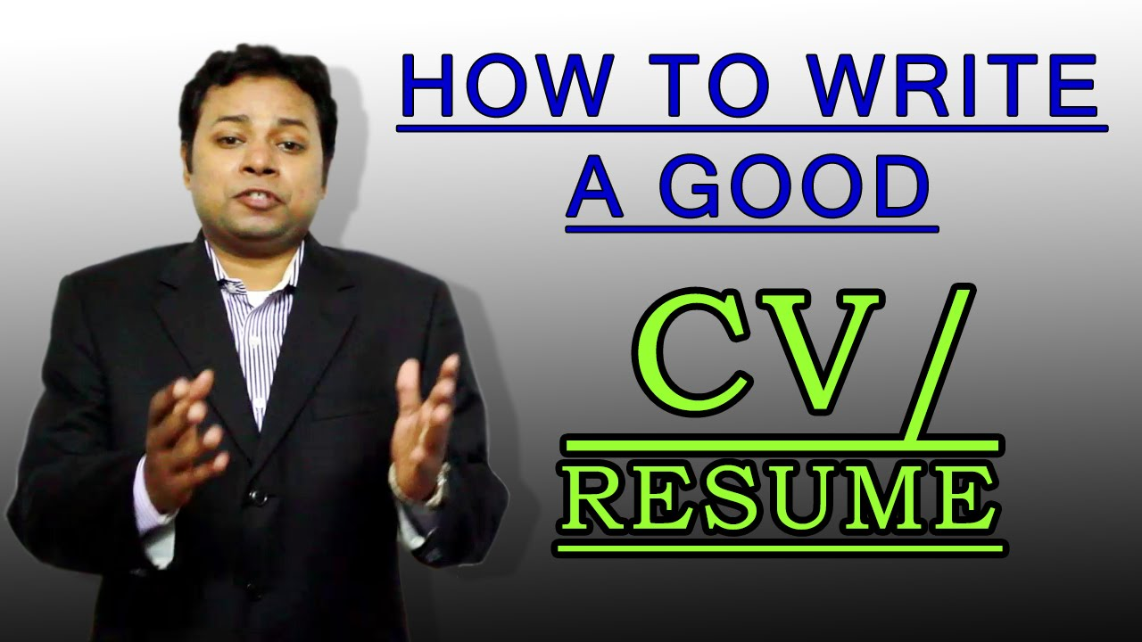 how to write a good cv or resume