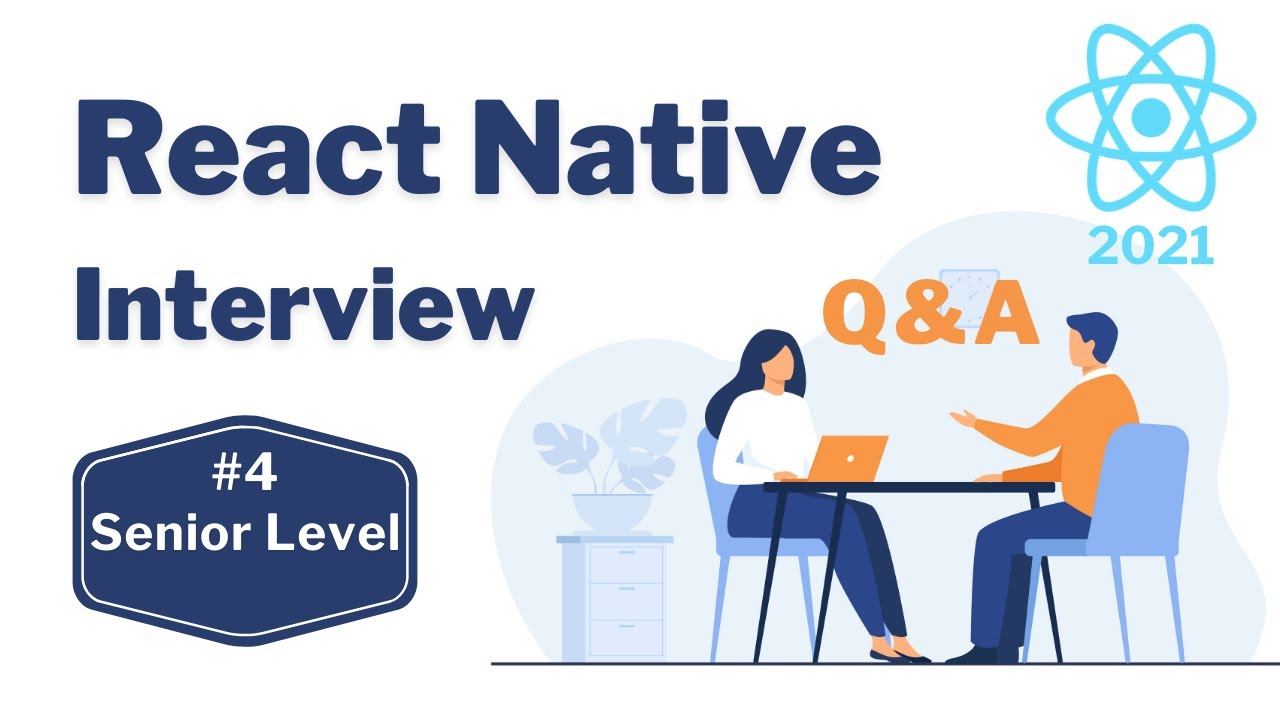 Top 10 React Native Senior Level Interview Questions & Answers in 2021