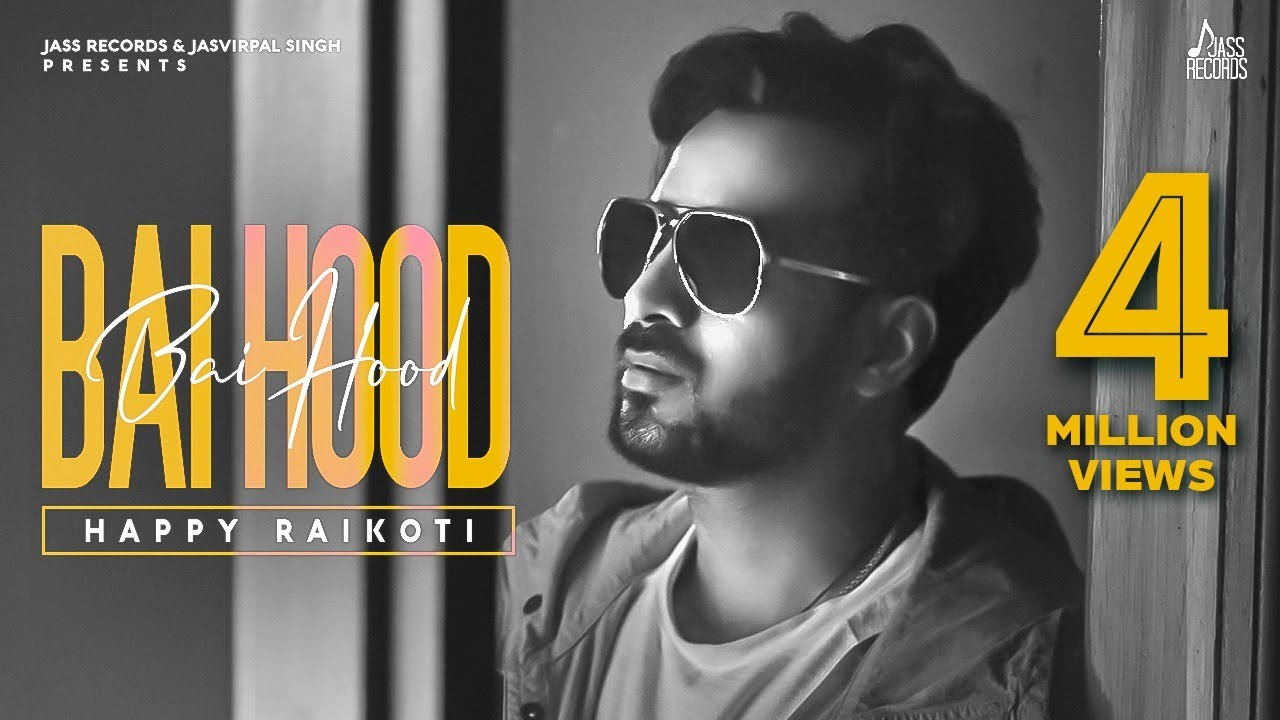 Bai Hood | ( Full HD) | Happy Raikoti Ft Ikwinder Singh | New Punjabi Songs 2019 | Jass Records