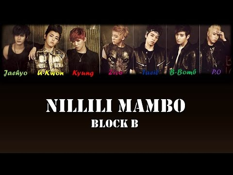 Block B (블락비) -  Nillili Mambo (닐리리맘보) Han/Rom/Eng Color Coded Lyrics