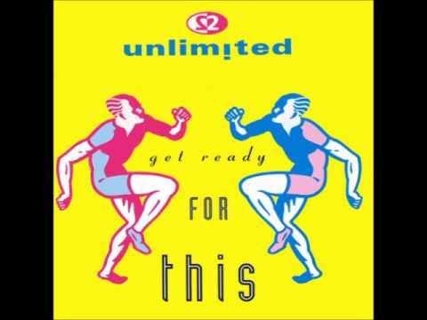 Get Ready For This  Unlimited 2