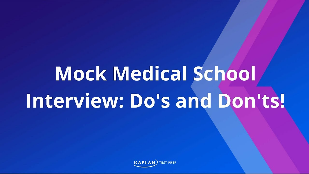 Mock Medical School Interview: Do's and Don'ts!