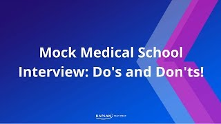 Mock Medical School Interview: Do's and Don'ts! thumbnail