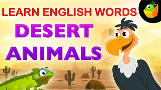 Desert Animals - Pre School - Learn English Words (Spelling) Video For Kids and Toddlers