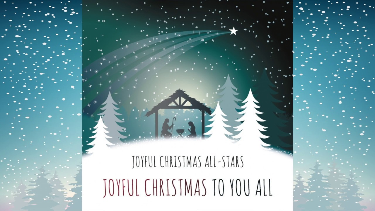 Joyful Christmas All Stars - Joyful Christmas To You All - YouTube