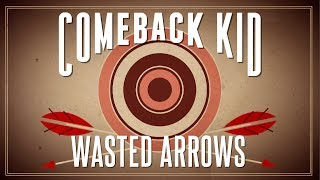 COMEBACK KID - Wasted Arrows (Audio)