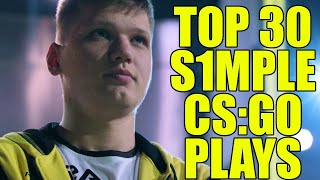 THE TOP 30 S1MPLE CS:GO PLAYS OF ALL TIME