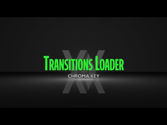 Chroma Key Transition Loader