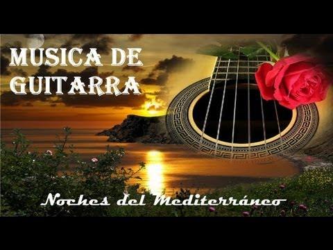 MUSICA DE GUITARRA + Noches del Mediterráneo
