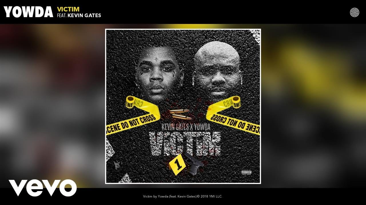 Yowda - Victim (Audio) ft  Kevin Gates
