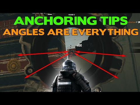 Rainbow Six Siege Tips || Anchoring Tips || Angles are Everything
