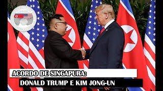 Acordo De Singapura: Donald Trump E Kim Jong-Un