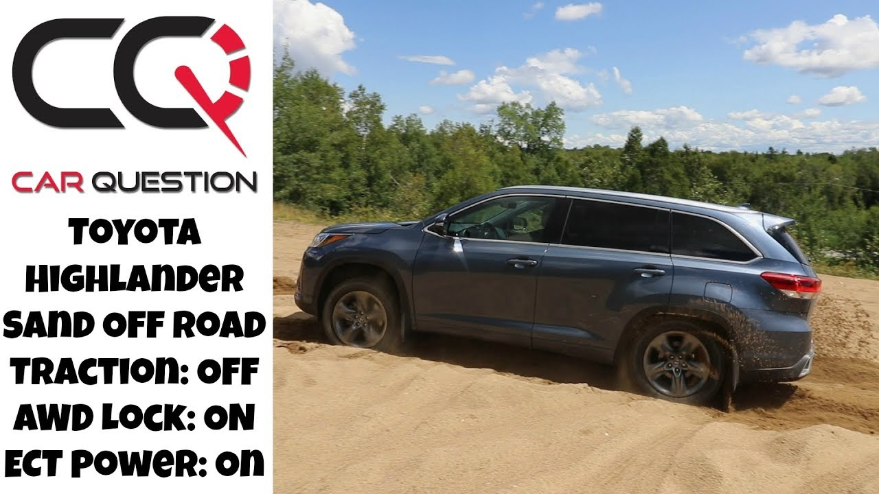 2018 Toyota Highlander Awd Off Road Test In Sand Keep Your