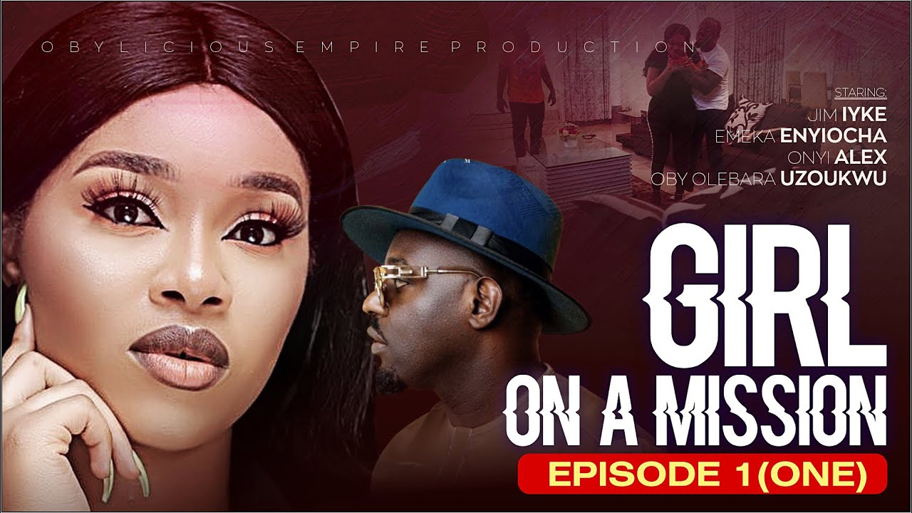 Download Girl On a Mission Nollywood Movie - 2021