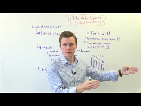 Determining Your Customer Acquisition Cost - The Value Equation - Episode 01 949