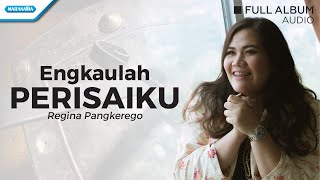 Engkaulah Perisaiku Regina Pangkerego Audio full album.mp3