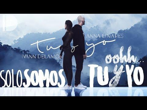 TU Y YO   IVANN DELAMO & ANNA LINARES (OFFICIAL LYRICS VIDEO)