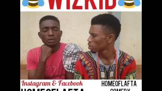 WizKid (Homeoflafta Comeday)