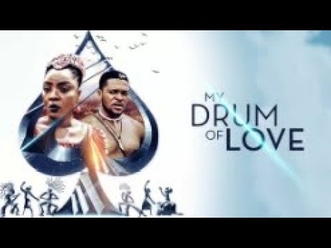 Download MY DRUM OF LOVE - [Part 1] Latest 2018 Nigerian Nollywood Drama Movie