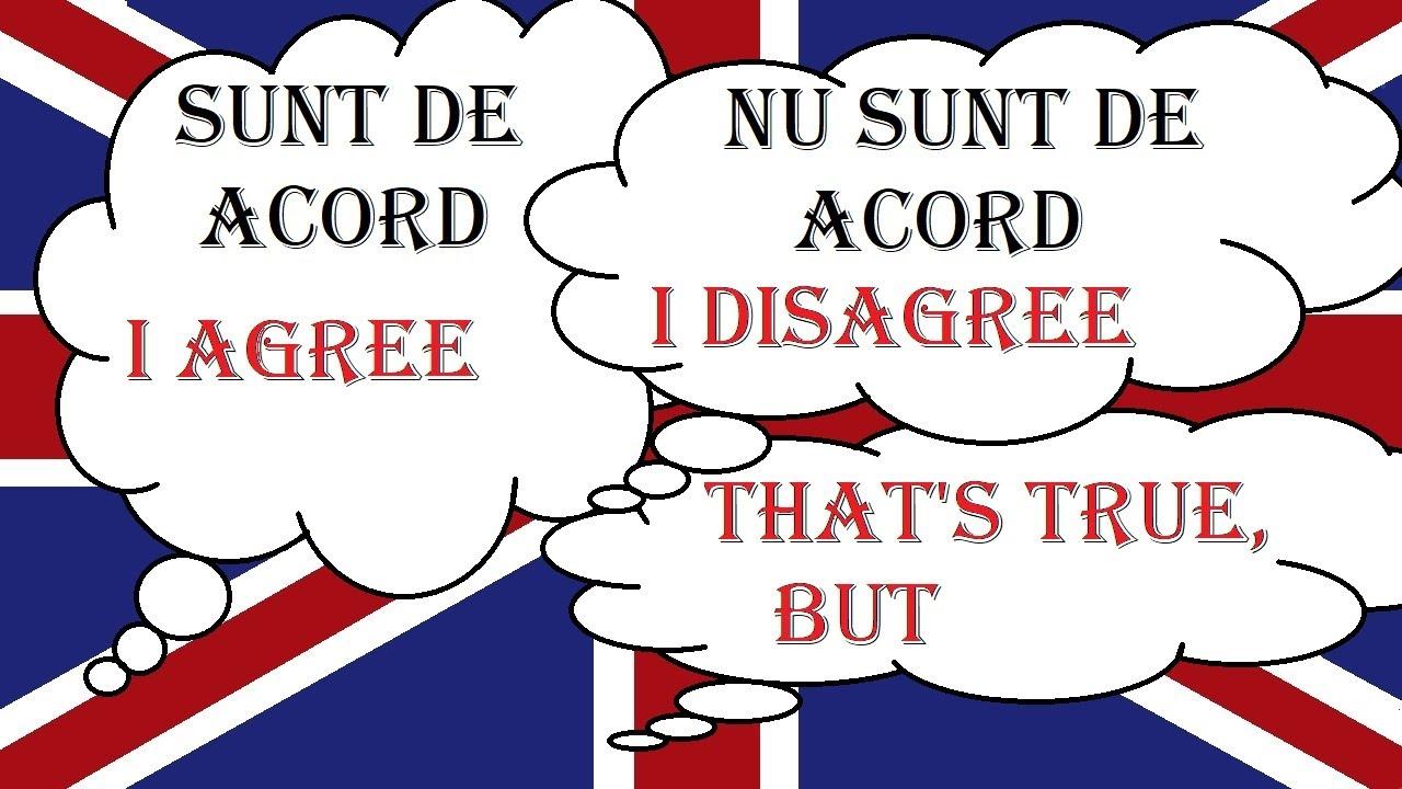 Invata engleza | AGREEING and DISAGREEING | A fi de acord si a nu fi de acord