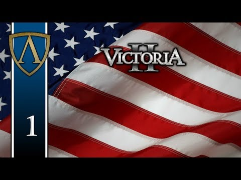 THE EARLY YEARS -- Let's Play Victoria II -- HFM -- United States -- Part 1