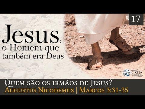 Quem são os irmãos de Jesus? - Augustus Nicodemus