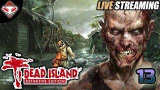 [LIVE] #13 SELAMAT DATANG DIHUTAN | DEAD ISLAND (PC GAMES)