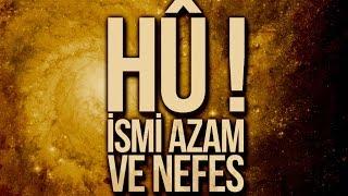HÛ! : İsmi Azam ve Nefes