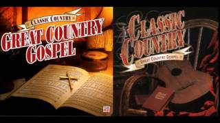Country Classic Great Country Gospel Songs Compile by djeasy