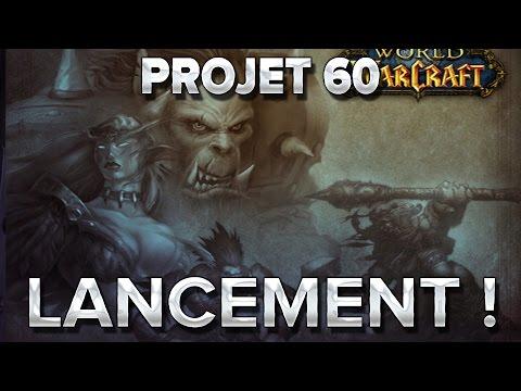 WoW Project 60 #1 : Le Lancement
