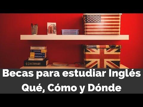 Becas Para Estudiar Inglés: Qué Son, Cómo Prepararse Y Dónde Encontrarlas