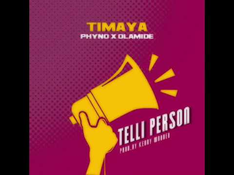 Timaya – Telli Person Feat. Phyno & Olamide (Official Audio)