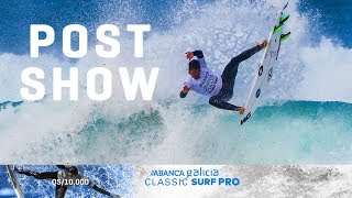 Day 5 Post Show, It's all in the Air! ABANCA Galicia Classic Surf Pro Post Show