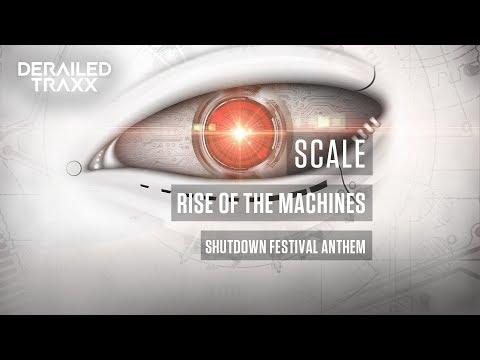Scale  - Rise Of The Machines (Shutdown Festival Anthem) [Derailed Traxx]