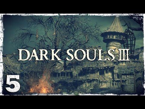 Смотреть прохождение игры Dark Souls 3. #5: Поселение нежити.