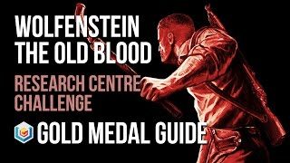 Wolfenstein The Old Blood Research Centre Challenge Gold Medal Guide (Combat Master)
