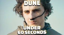 Dune In Under 60 Seconds
