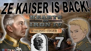 Hearts of Iron 4 - Waking the Tiger - Ze Kaiser Returns! - Part 7