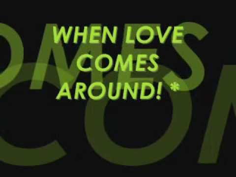 when love comes around  lyrics