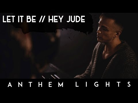 Let It Be / Hey Jude | Anthem Lights