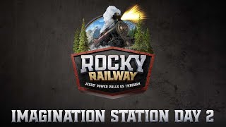 Rocky Railway Imagination Station | Day 2