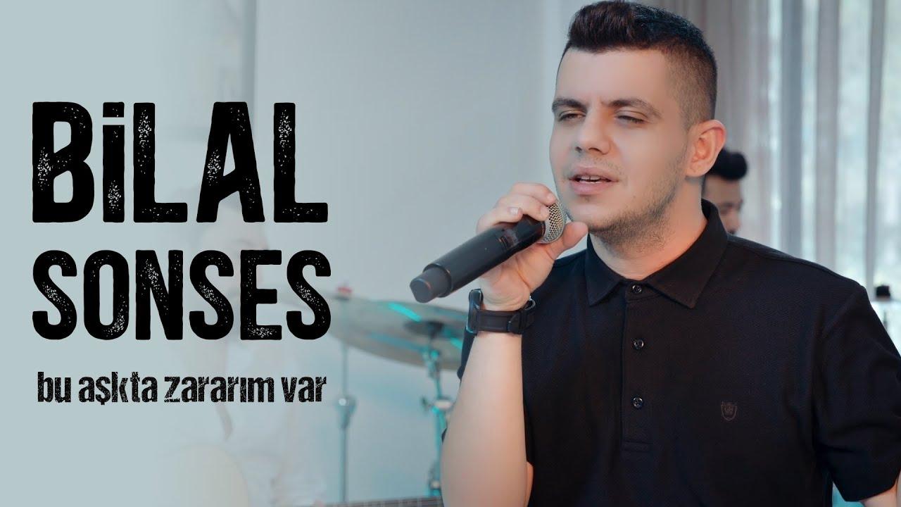 Bilal SONSES - Bu Aşkta Zararım Var