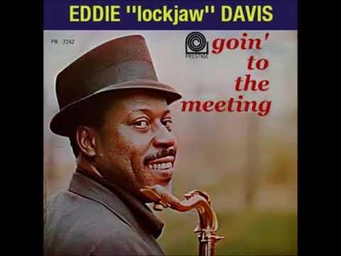 "Eddie ""Lockjaw"" Davis  - Goin' to the Meeting ( Full Album )"